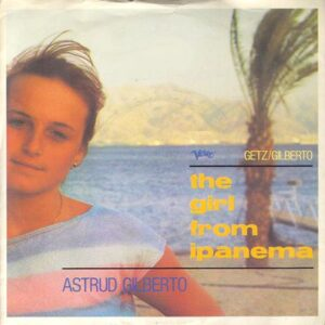 ASTRUD GILBERTO - THE GIRL FROM IPANEMA SPECIAL MIX