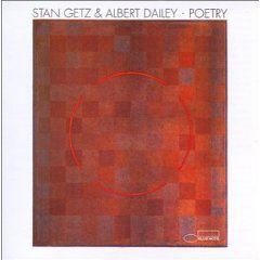 STAN GEZ & ALBERT DAILEY - POETRY
